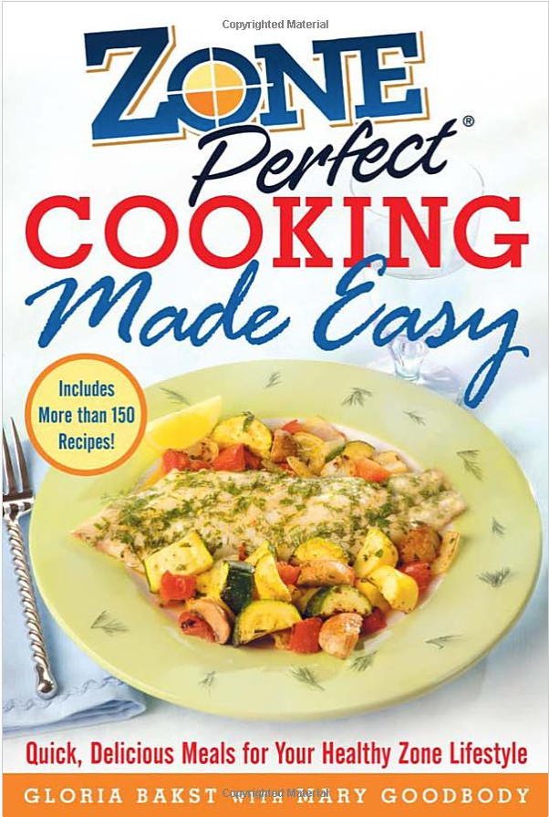 ZonePerfect Cooking Made Easy Quick Delicious Meals for Your Healthy Zone Lifestyle Bakst Gloria Goodbody Mary 9780071457903 Amazon com Books